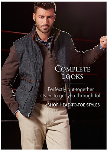 COMPLETE LOOKS   Perfectly put-together styles to get you through fall   SHOP HEAD-TO-TOE STYLES