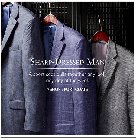 Sharp-Dressed Man | A sport coat pulls together any look, any day of the week | SHOP SPORT COATS