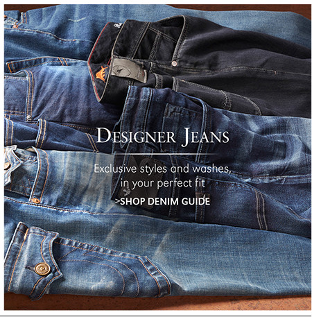 Designer Jeans | Exclusive styles and washes, in your perfect fit | SHOP DENIM GUIDE