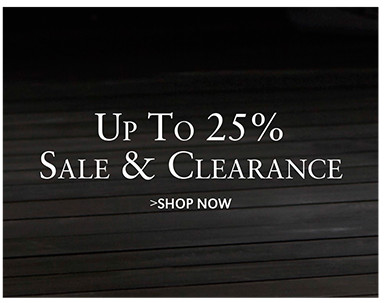 Up To 25% Sale & Clearance | SHOP NOW