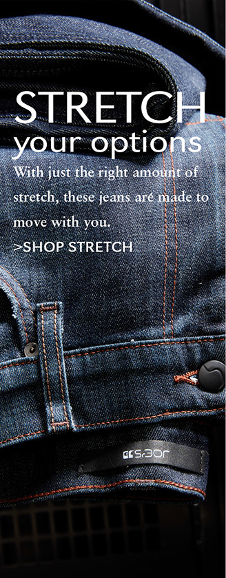 Stretch your options with just the right amount of stretch, these jeans are made to move with you. SHOP STRETCH