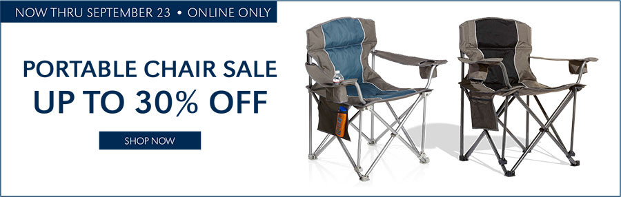 NOW THRU 9/23 ONLINE ONLY | PORTABLE CHAIR SALE UP TO 30% OFF SHOP NOW