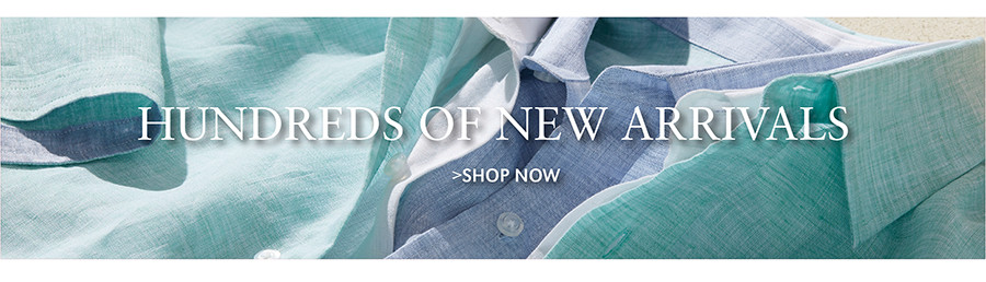 HUNDREDS OF NEW ARRIVALS | SHOP NOW