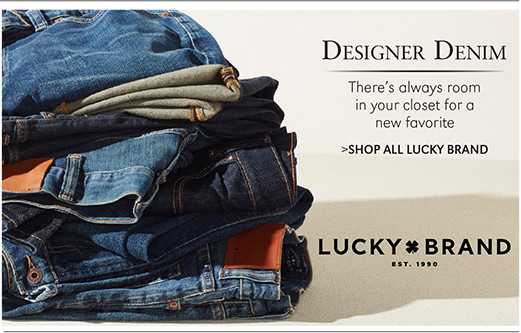 Designer Denim | There's always room in your closet for a new favorite | SHOP ALL LUCKY BRAND