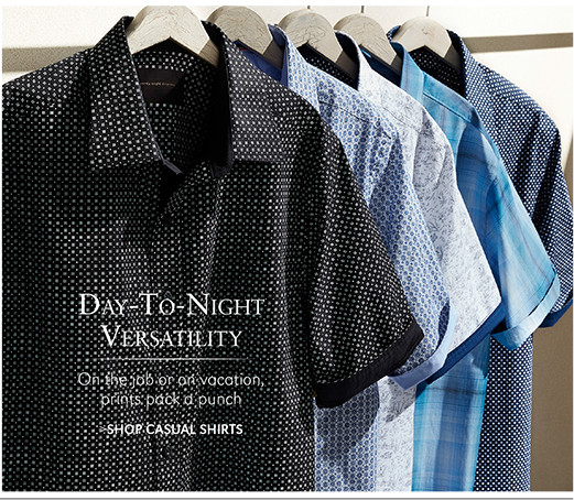 Day-To-Night Versatility | On the job or on vacation, prints pack a punch | SHOP CASUAL SHIRTS