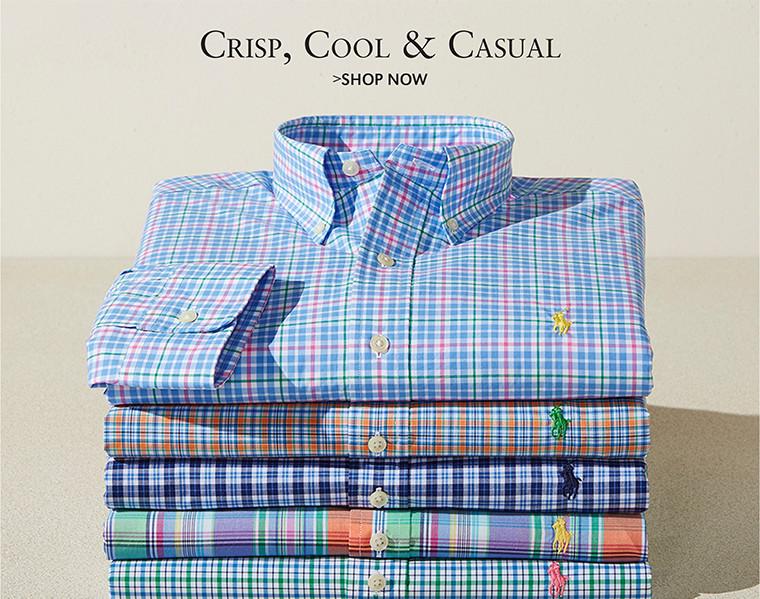 Crisp, Cool & Casual | SHOP NOW