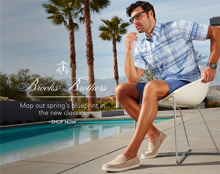 Brooks Brothers | Map out spring's blueprint in the new classics | SHOP NOW