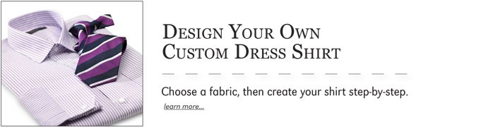 DESIGN YOUR OWN CUSTOM DRESS SHIRT | Choose a fabric, then create your shirt step-by-step