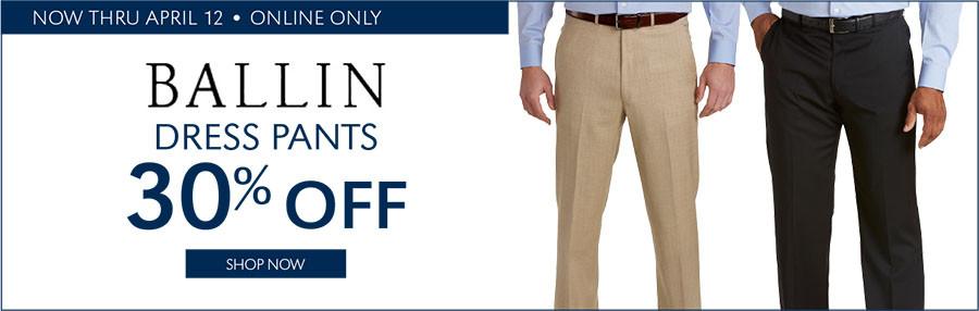 30% OFF BALLIN DRESS PANTS - 3/30/2017 through 4/12/2017