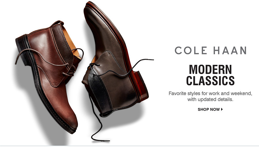 Modern classics: Favorite styles for work and weekend, with updated details. Shop Cole Haan