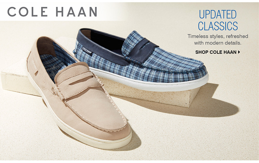 UPDATED CLASSICS: TIMELESS STYLES, REFRESHED WITH MODERN DETAILS.  SHOP COLE HAAN
