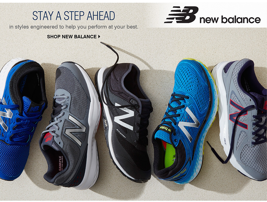 STAY A STEP AHEAD IN STYLES ENGINEERED TO HELP YOU PERFORM AT YOUR BEST. SHOP NEW BALANCE.