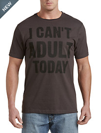 Can't Adult Today Graphic Tee