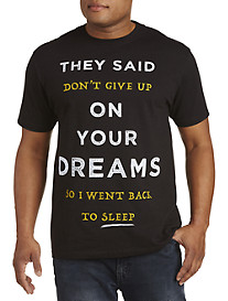 Don't Give Up On Your Dreams Graphic Tee