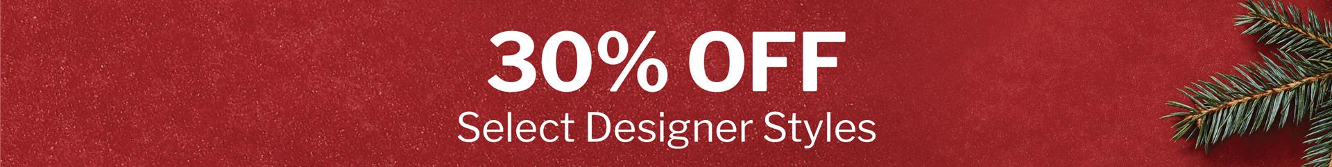 30% OFF SELECT DESIGNER STYLES