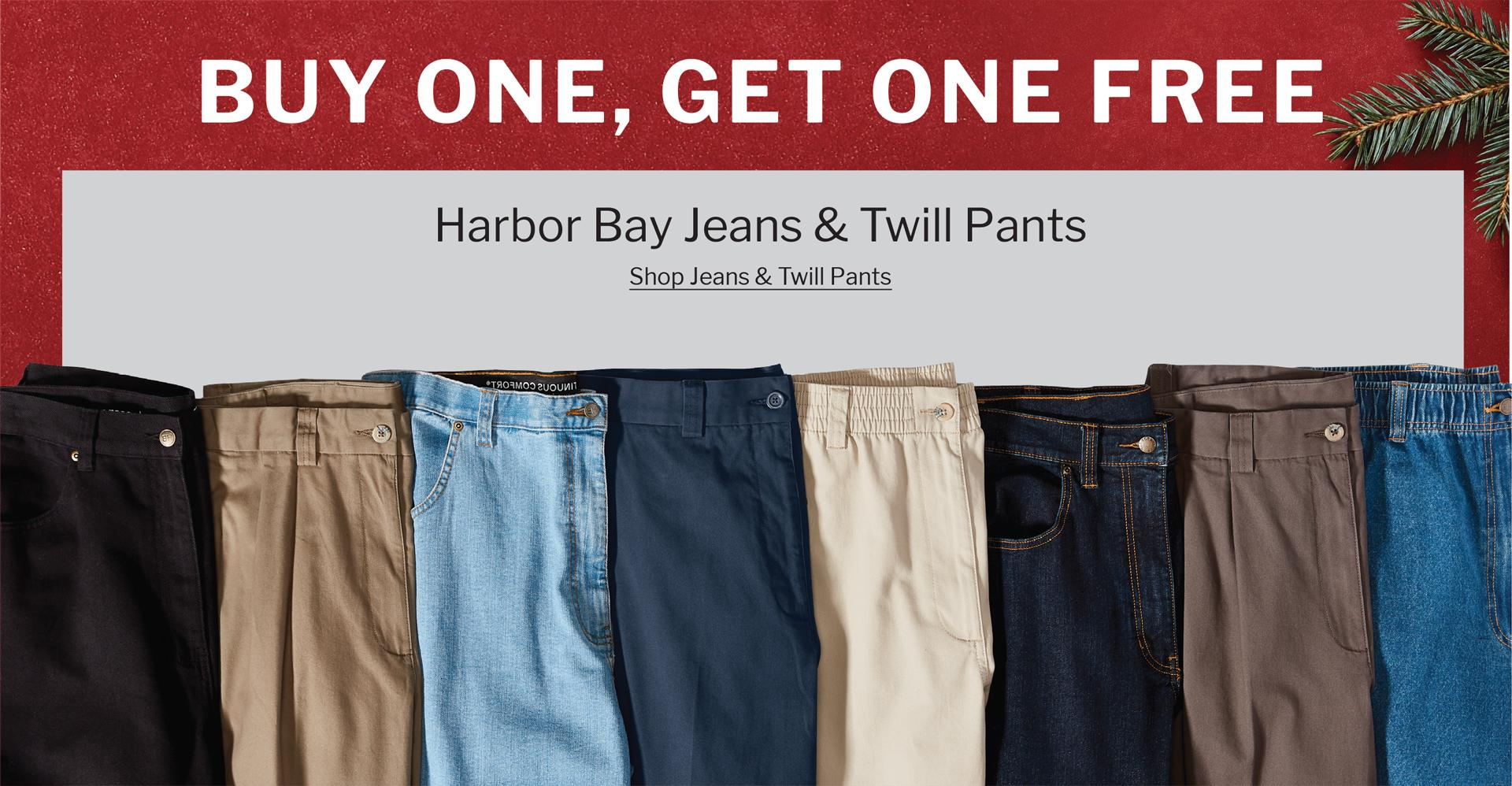 BUY ONE, GET ONE FREE | HARBOR BAY JEANS & TWILL PANTS